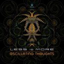 Less Is More - Oscillating Thoughts (Original Mix)
