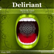 Deliriant - Truth Be Told (Obelix Remix)