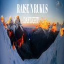 Raise \'N Rukus - Daylight (Original mix)