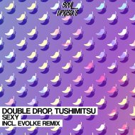 Double Drop & Tushimitsu - Sexy (Evolke Remix)