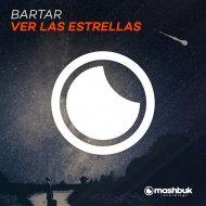 BarTar - Ver Las Estrellas (Original Mix)