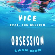Vice feat. Jon Bellion - Obsession (Lash Remix) (Original Mix)