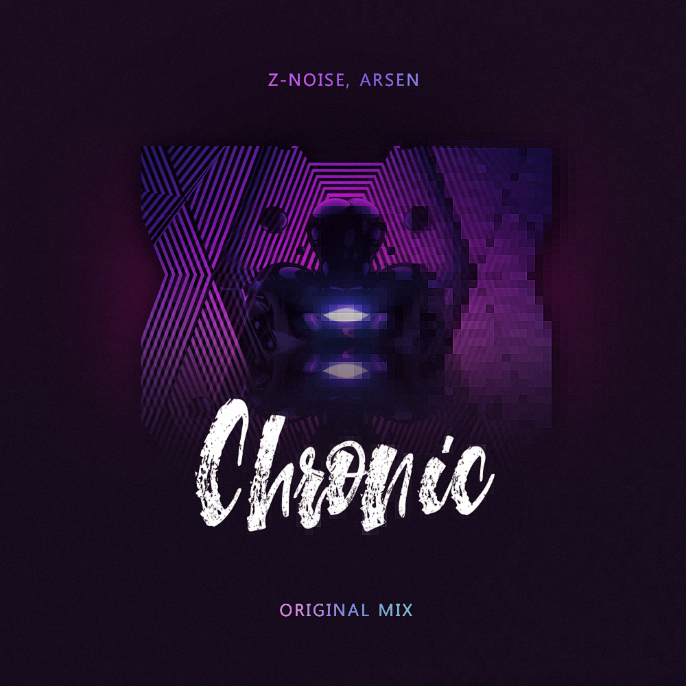 Z-noise, Arsen - Chronic (Original Mix)