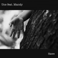 Uno feat. Mandy - Nawe (Tyrone Francis BNY Remix) ()