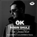 Robin Schulz (feat. James Blunt) - OK (Rus Energy & Dj Karimov Remix)