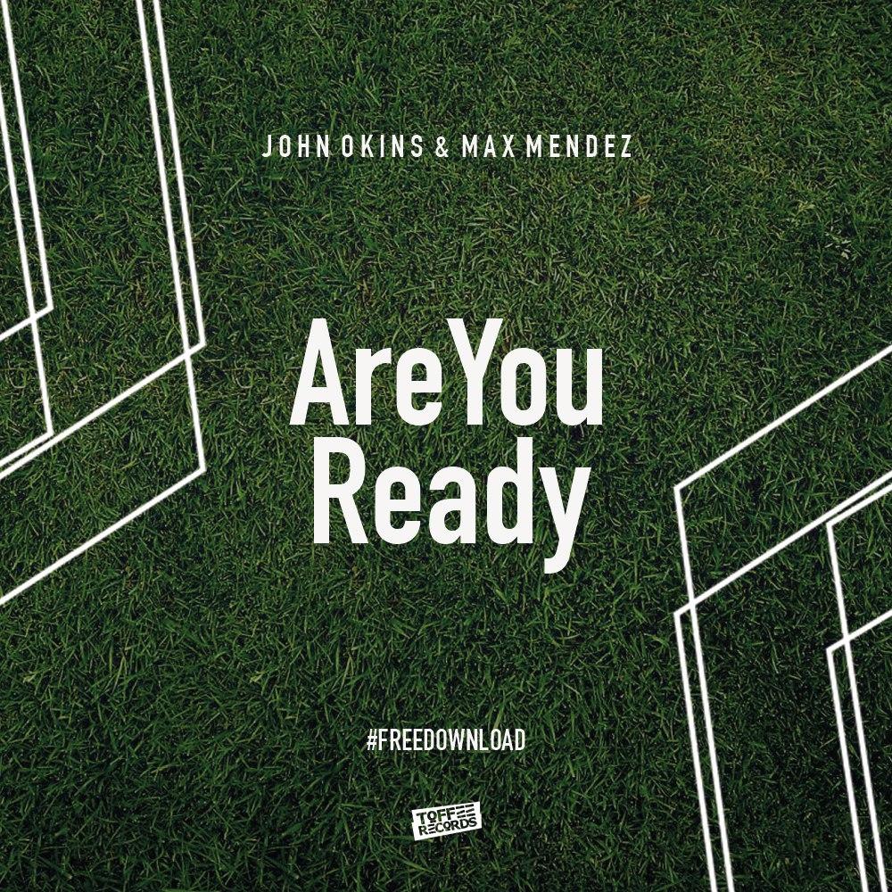 John Okins & Max Mendez - Are You Ready (Original Mix)