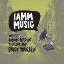 Robert Feelgood x Deejay AAV - Enjoy Yourself (Original Mix)