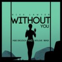 Nick Lawyer - Without You (VetLove & Mike Drozdov Remix) (Original Mix)