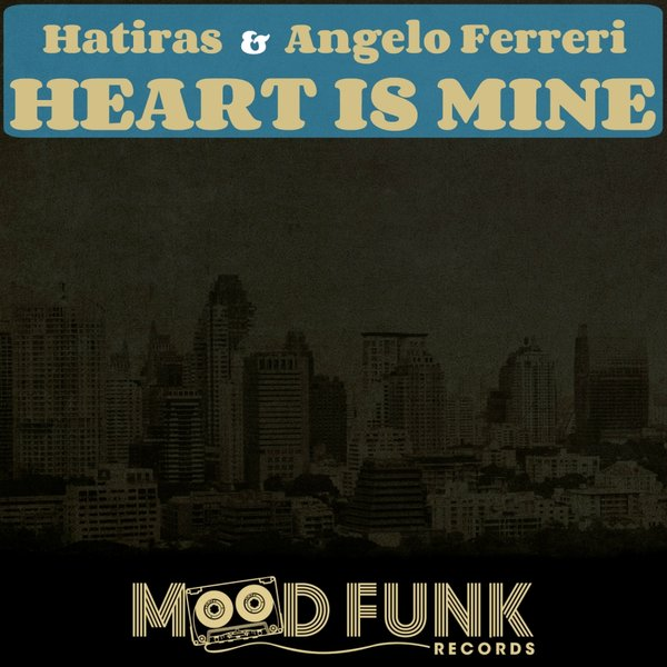 Hatiras & Angelo Ferreri - Heart Is Mine (Original Mix)