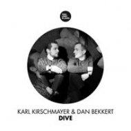 Karl Kirschmayer, Dan Bekkert - Dive (Original Mix)