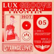 Lux Groove - Frontin\' (Original Mix)