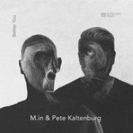 M.in, Pete Kaltenburg - Better You (Original Mix)