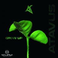 Atavus - Grow Up (Original Mix)