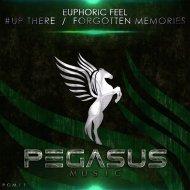 Euphoric Feel - #Up There (Original Mix)