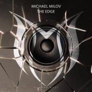 Michael Milov - The Edge (Extended Mix) (Original Mix)
