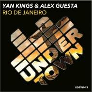 Yan Kings & Alex Guesta - Rio De Janeiro (Alex Guesta & Yan Kings Tribal Mix) (Original Mix)