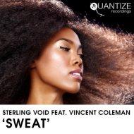 Sterling Void feat. Vincent Coleman - Sweat (Original Mix)