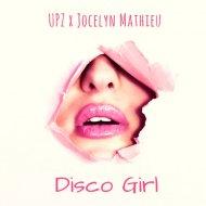 UPZ & Jocelyn Mathieu - Disco Girl (Original Mix)