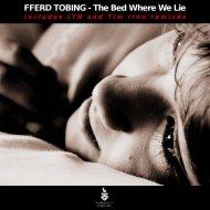Fferd Tobing - The Bed Where We Lie (Tim Iron Remix)