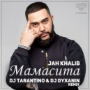 Jah Khalib - Мамасита (Dj Tarantino & Dj Dyxanin Remix) (Original Mix)