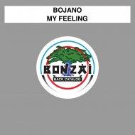 Bojano - My Feeling (Original Mix)