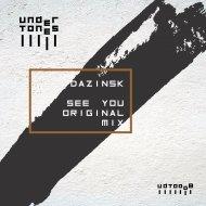 Dazinsk - See You (Original mix)