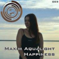 Maxim Aqualight - Happiness (Original Mix)