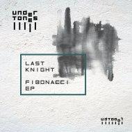 Last Knight - Fibonacci (Original mix)