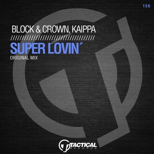 Block & Crown, Kaippa - Super Lovin\' (Original Mix)