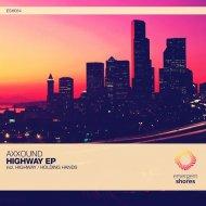 Axxound - Highway (Original Mix)