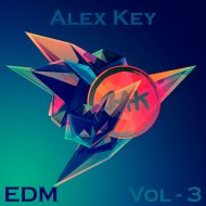 Alex kEY - EDM Vol 3 (Original Mix)