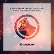 Kris Maydak�Adam Sobiech - More Than Ever (Adam Sobiech Remix) (Original Mix)