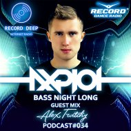 AXPLOT - Bass Night Long 034 (Guest Mix By Alex Twitchy) [Record Deep] (Radio Show)