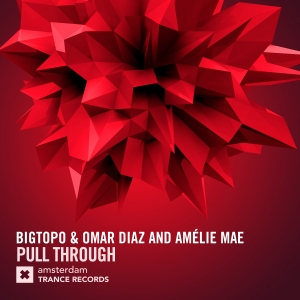 Bigtopo & Omar Diaz & Amйlie Mae - Pull Through (Extended Mix)
