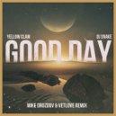 Yellow Claw - Good Day (VetLove & Mike Drozdov Remix) (Original Mix )