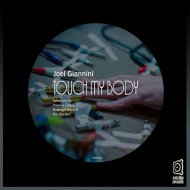 Joel Giannini - Touch My Body (Original Mix)