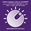 Conga Squad - Live At K-Market (Rescue Remix)