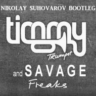 Timmy Trumpet & Savage - Freaks (Nikolay Suhovarov Radio Reboot) (Original Mix)
