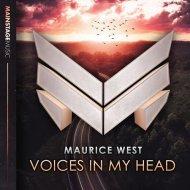 Maurice West - Voices In My Head (Original Mix)