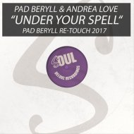 Pad Beryll & Andrea Love - Under Your Spell  (Pad Beryll Re-Touch 2017)