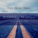 Dahl Hates Disco - Endless Motion (Come with Me) (UPZ & Abicah Soul Remix Radio Edit) (Original Mix)