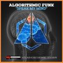 Algorithmic Funk - Speak My Mind (Original Mix)