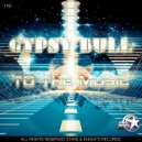 Gypsy Bull - To the music (Original Mix)