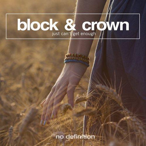 Block & Crown - Just Can\'t Get Enough (Original Club Mix) (Original Mix)