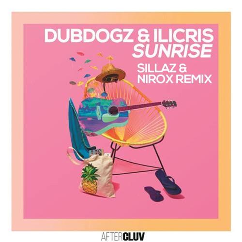 Dubdogz & ILicris - Sunrise (Sillaz & Nirox Remix) (Original Mix)