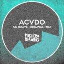 Acvdo - So Brave (Original Mix)