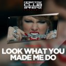 Taylor Swift  - Look What You Me Do (Denis First Remix) (Original Mix)