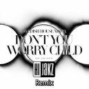 Swedish House Mafia feat. John Martin - Don\'t You Worry Child (Hijakz Remix)
