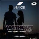Avicii feat.Sandro Cavazza - Without You (Lykov Remix)