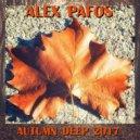 Alex Pafos - Autumn Deep 2017 (Original Mix)
